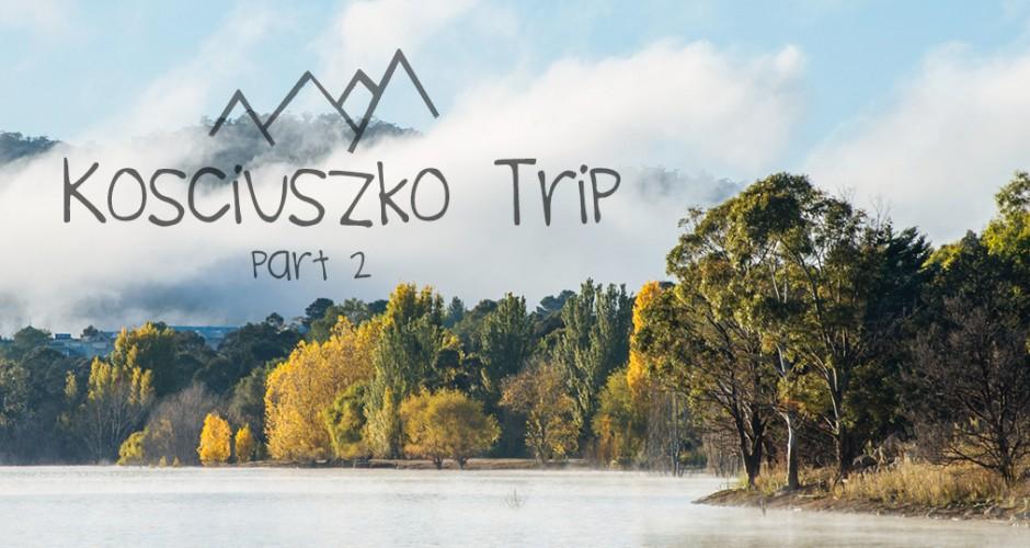 Kosciuszko Trip part 2